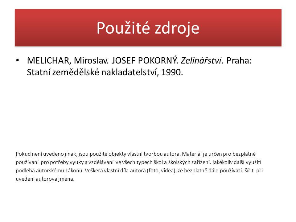 Použité zdroje MELICHAR, Miroslav. JOSEF POKORNÝ.