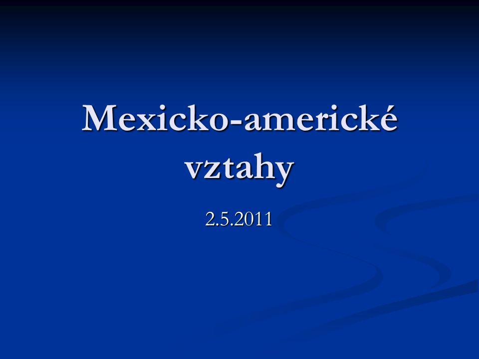 Mexicko-americké vztahy 2.5.2011