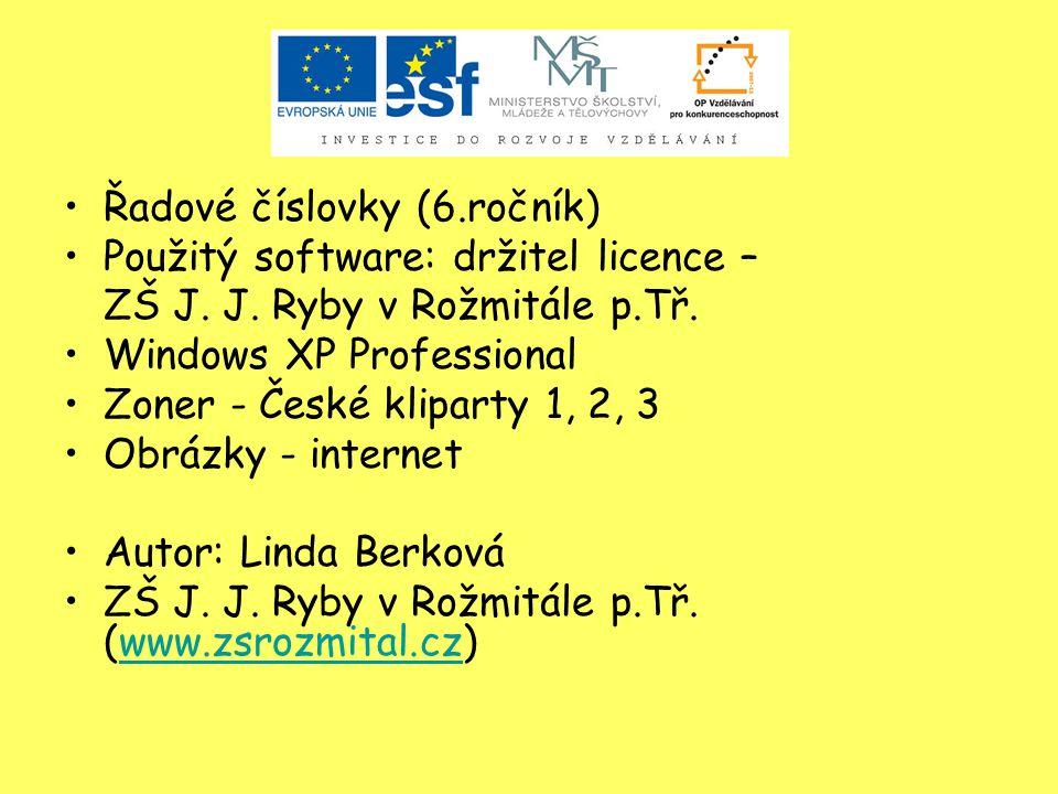 Řadové číslovky (6.ročník) Použitý software: držitel licence – ZŠ J.