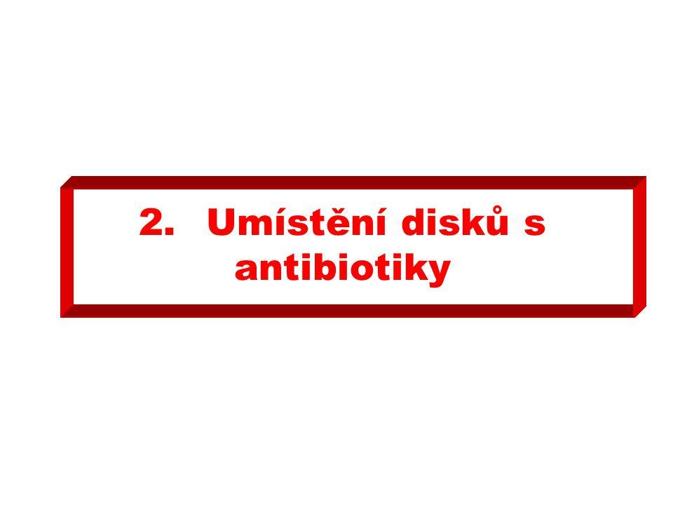 2.Umístění disků s antibiotiky