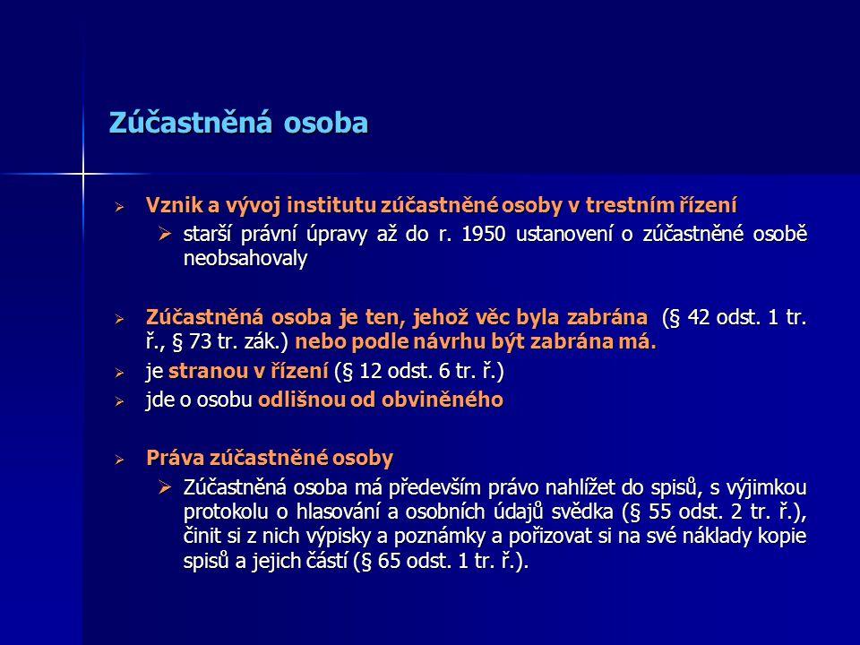 Zúčastněná osoba  Vznik a vývoj institutu zúčastněné osoby v trestním řízení  starší právní úpravy až do r.