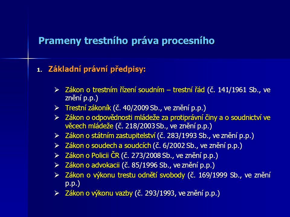Prameny trestního práva procesního Prameny trestního práva procesního 1.