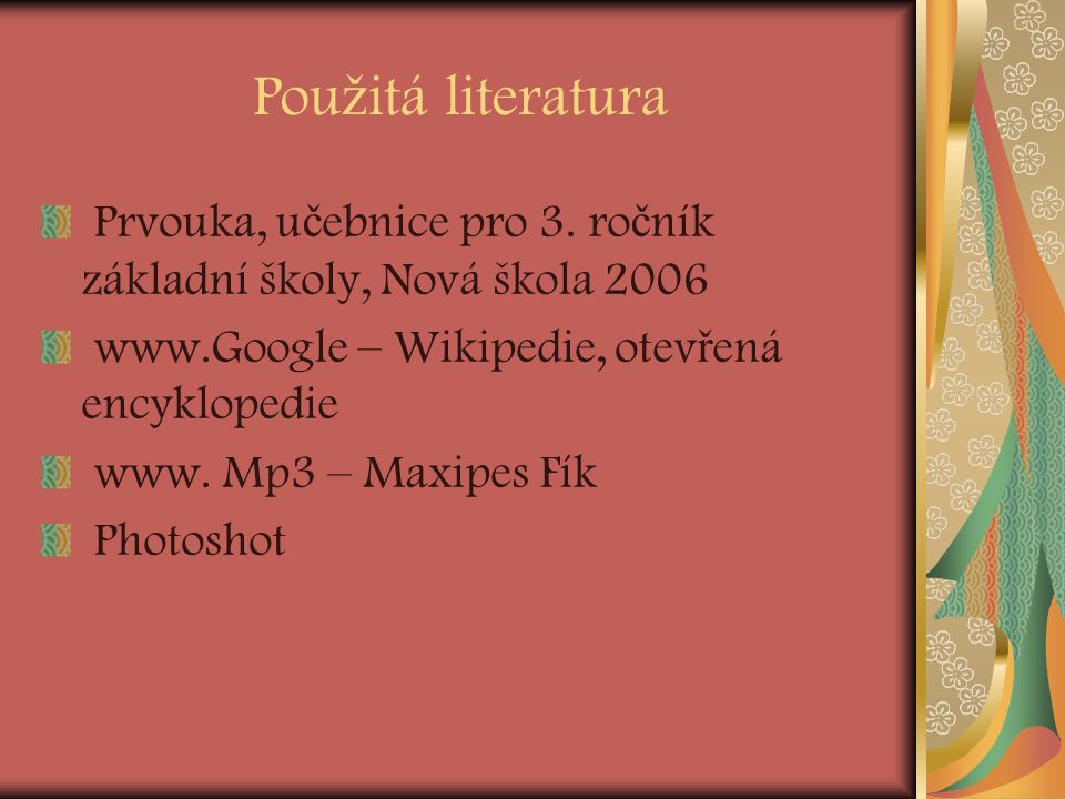 Pou ž itá literatura Prvouka, u č ebnice pro 3.
