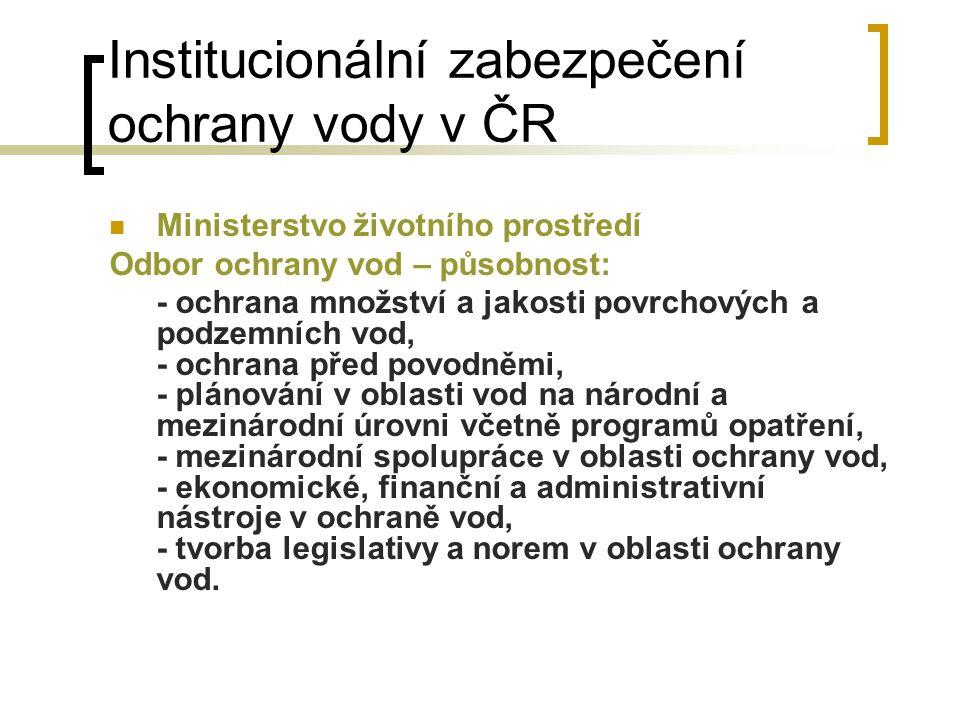 Opatření k ochraně vod v ČR Legislativní Ekonomické  Poplatky Za vypouštění odpadních vod (v roce 2005 ve výši 370,35 mil.