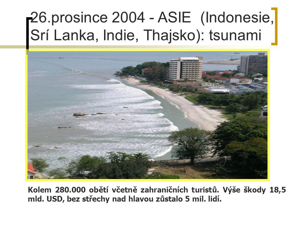 Srpen 2002 – Česká republika: záplavy Celková škoda vyčíslena na 75 mld.Kč, z toho cca polovinu uhradily pojišťovny, dále Státní rozpočet (formou účel