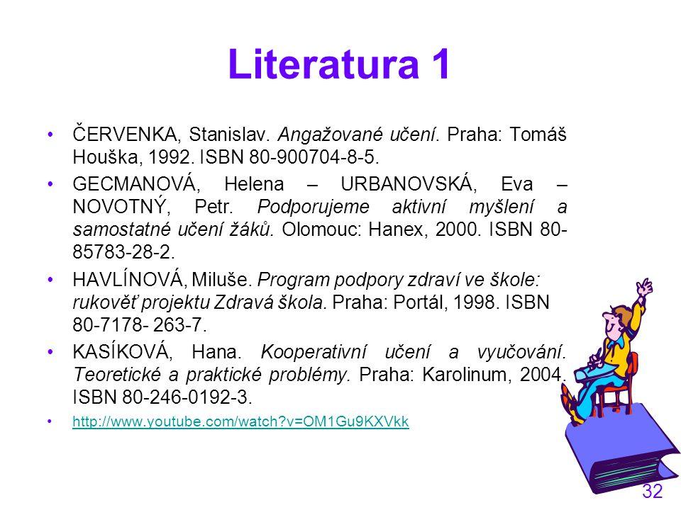 32 Literatura 1 ČERVENKA, Stanislav.Angažované učení.
