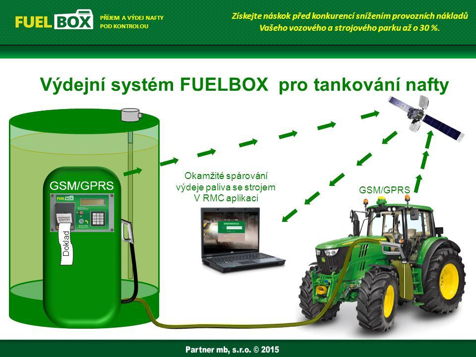 Výdejní systém FUELBOX pro tankování nafty Okamžité spárování výdeje paliva se strojem V RMC aplikaci GSM/GPRS Doklad GSM/GPRS Získejte náskok před konkurencí snížením provozních nákladů Vašeho vozového a strojového parku až o 30 %.