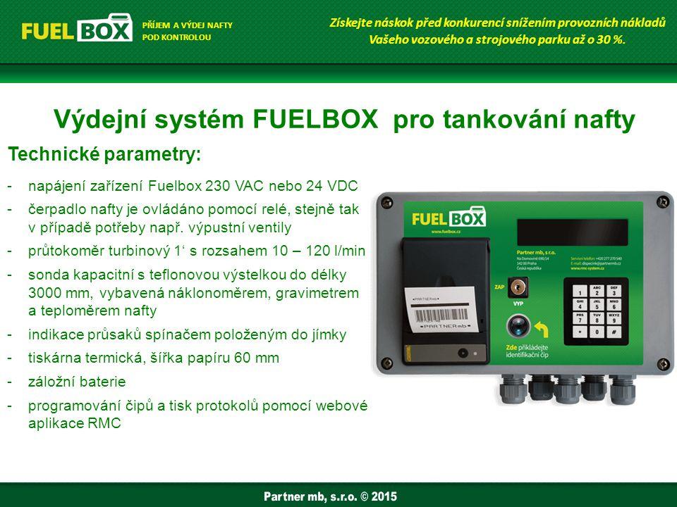 Výdejní systém FUELBOX pro tankování nafty -Jedná se o samoobslužný terminál, který je integrován přímo na výdejní stojan (nádrž) a plní současně funkci jeho řízení.