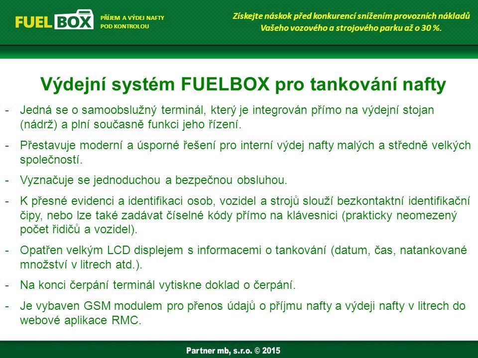 Výdejní systém Fuelbox pro tankování nafty umožňuje: -Párování výdeje s příjmem nafty do vozidla (stroje).
