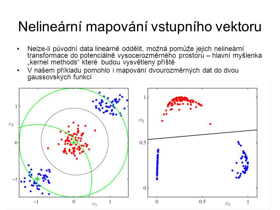 """Nelineární mapování vstupního vektoru Nelze-li původní data lineárně oddělit, možná pomůže jejich nelineární transformace do potenciálně vysocerozměrného prostoru – hlavní myšlenka """"kernel methods které budou vysvětleny příště V našem příkladu pomohlo i mapování dvourozměrných dat do dvou gaussovských funkcí"""