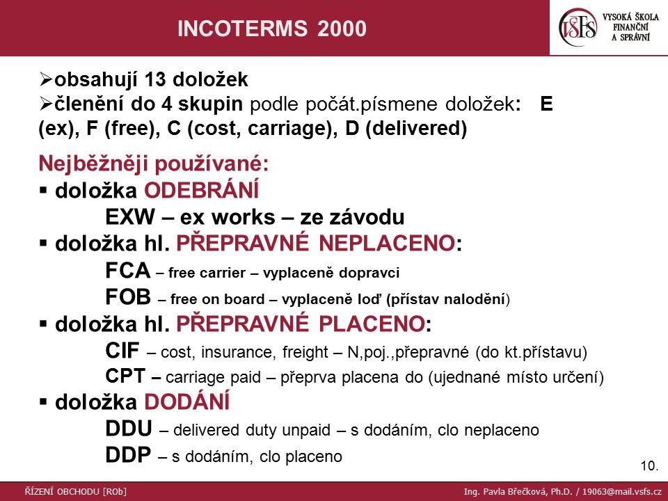 10. INCOTERMS 2000 ŘÍZENÍ OBCHODU [ROb] Ing. Pavla Břečková, Ph.D.