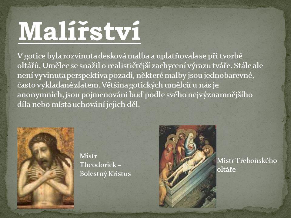 V gotice byla rozvinuta desková malba a uplatňovala se při tvorbě oltářů.