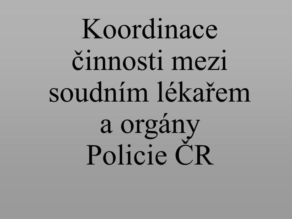 Koordinace činnosti mezi soudním lékařem a orgány Policie ČR