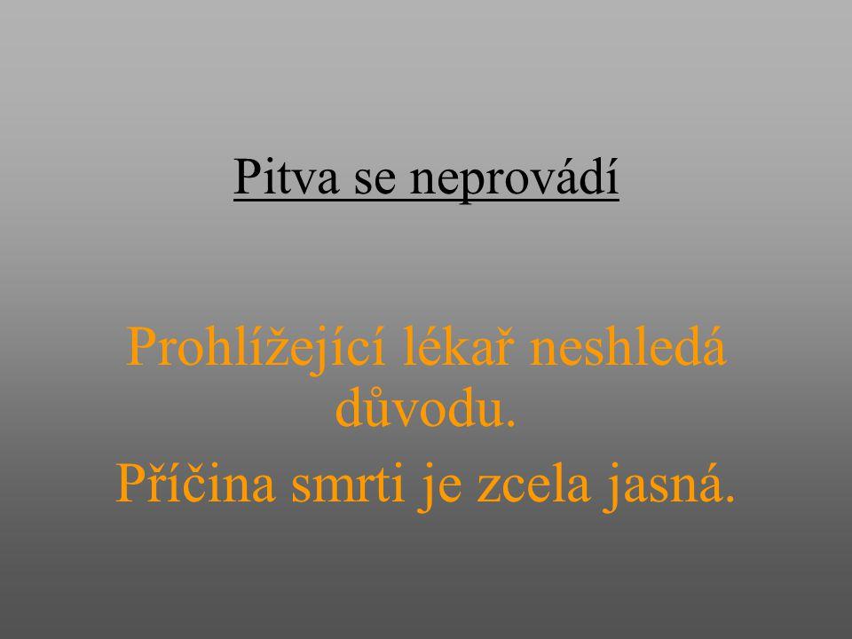 ÚSL Brno cca. 2500 pitev. cca. 10 000 vyšetření na alkohol, toxické látky a drogy.