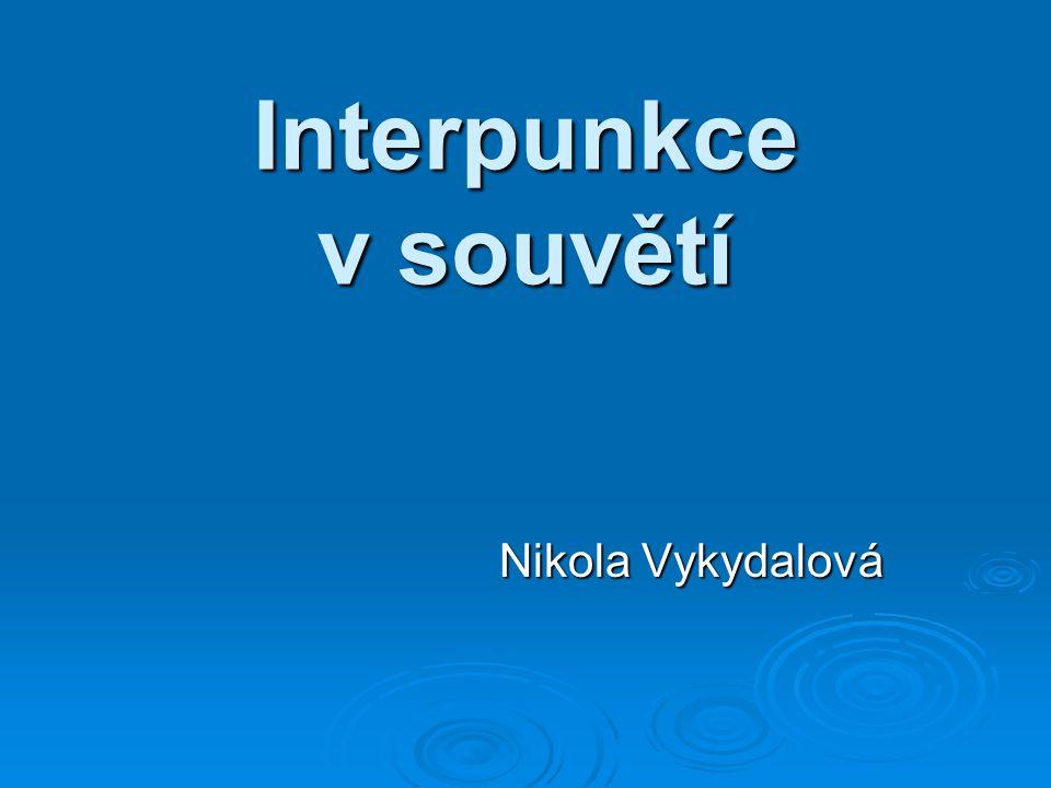 Interpunkce v souvětí Nikola Vykydalová
