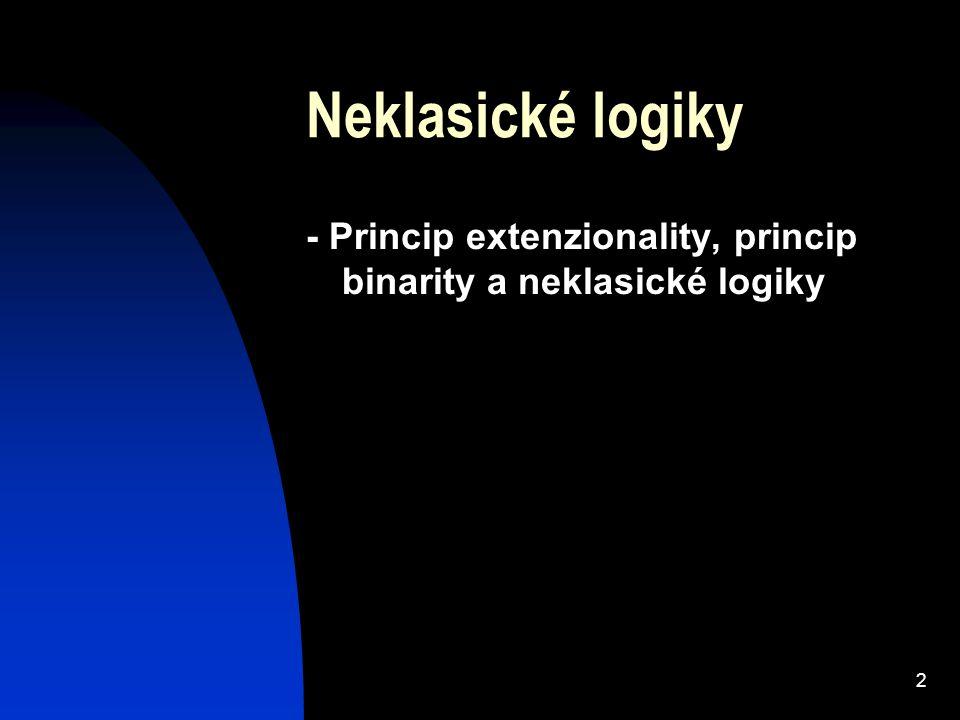 """3 Neklasické logiky¨(přiklady) - Trojhodnotová logika (Jan Łukasiewicz) - Intuicionistická logika (""""je-není dokázáno ) - Intenzionální logiky (""""je nutné, že… )"""