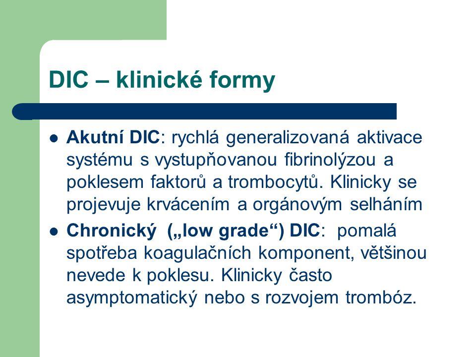 DIC – klinické příznaky Krvácení do sliznic, epistaxe, petechie, krvácení ze vpichů a z ran Renální selhávání, ARDS, poškození mozku, kožní nekrózy