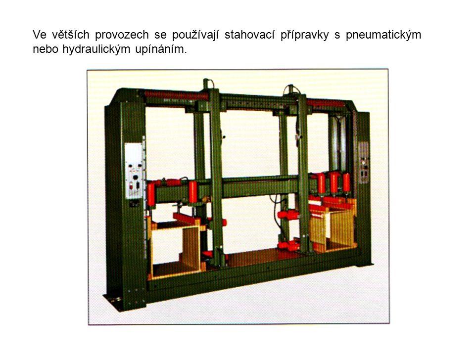 Ve větších provozech se používají stahovací přípravky s pneumatickým nebo hydraulickým upínáním.