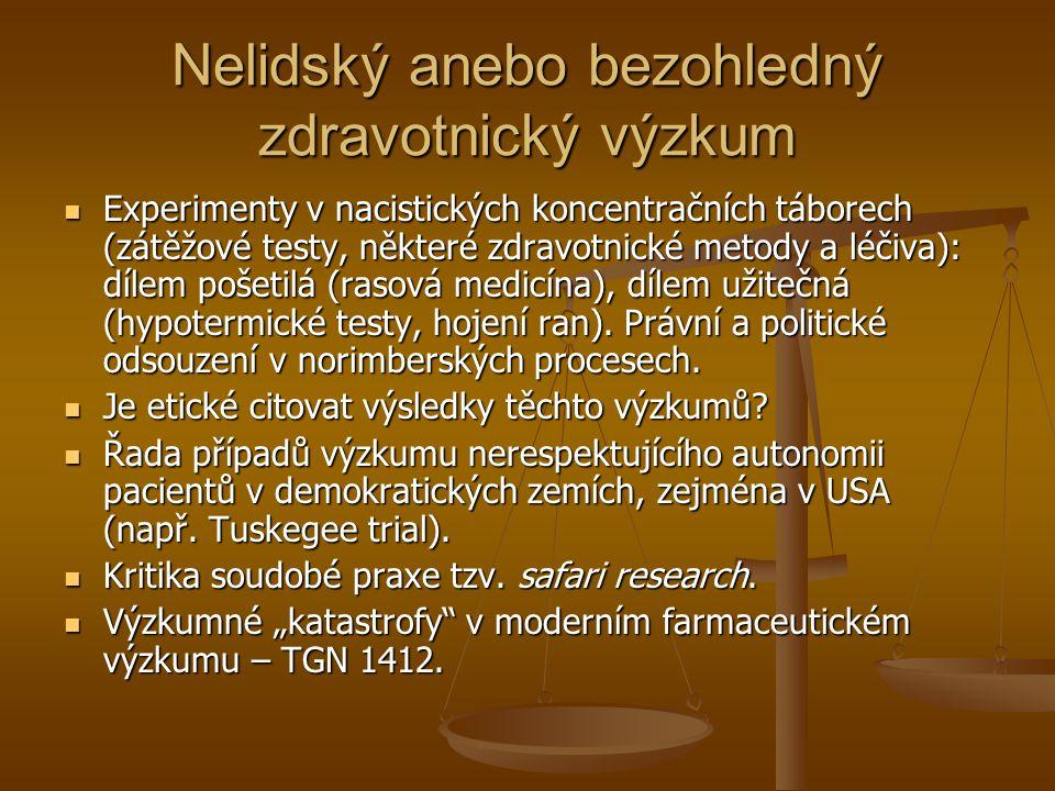 Nelidský anebo bezohledný zdravotnický výzkum Experimenty v nacistických koncentračních táborech (zátěžové testy, některé zdravotnické metody a léčiva