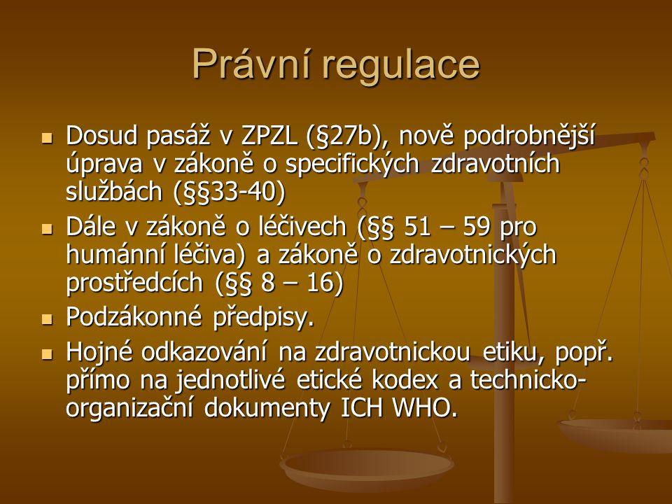 Právní regulace Dosud pasáž v ZPZL (§27b), nově podrobnější úprava v zákoně o specifických zdravotních službách (§§33-40) Dosud pasáž v ZPZL (§27b), n