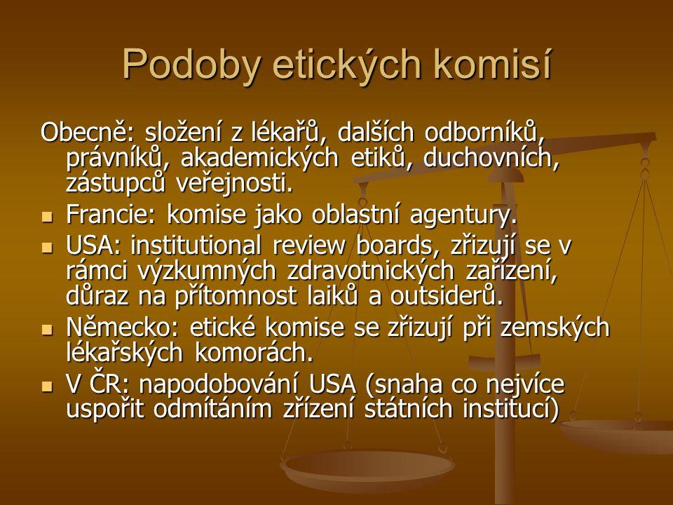 Podoby etických komisí Obecně: složení z lékařů, dalších odborníků, právníků, akademických etiků, duchovních, zástupců veřejnosti. Francie: komise jak