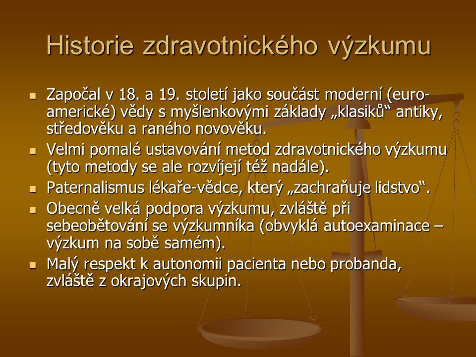 """Historie zdravotnického výzkumu Započal v 18. a 19. století jako součást moderní (euro- americké) vědy s myšlenkovými základy """"klasiků"""" antiky, středo"""