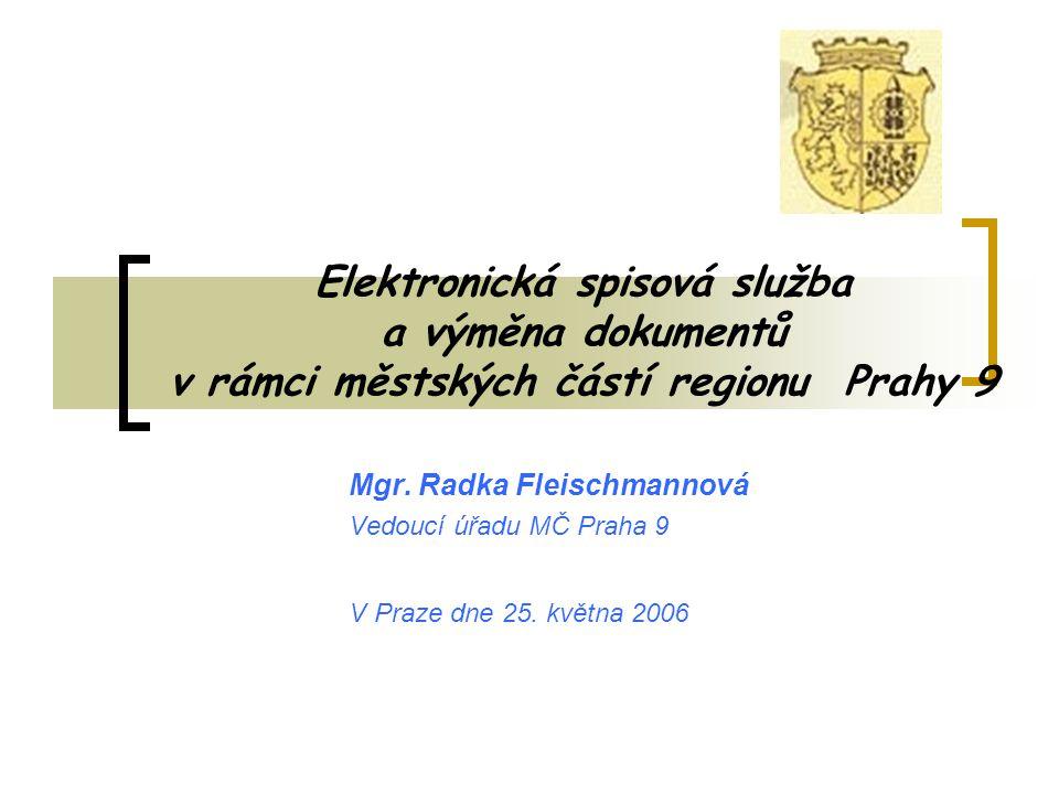 Elektronická spisová služba a výměna dokumentů v rámci městských částí regionu Prahy 9 Mgr.