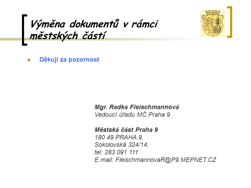 Výměna dokumentů v rámci městských částí Děkuji za pozornost Mgr.