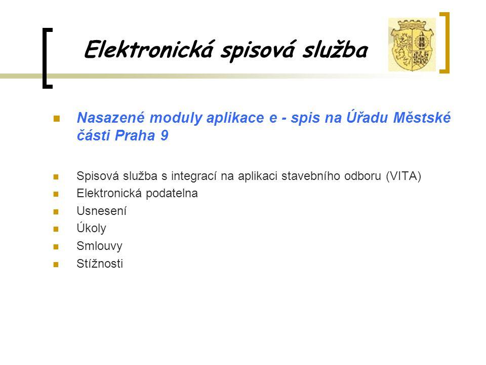 Elektronická spisová služba Nasazené moduly aplikace e - spis na Úřadu Městské části Praha 9 Spisová služba s integrací na aplikaci stavebního odboru