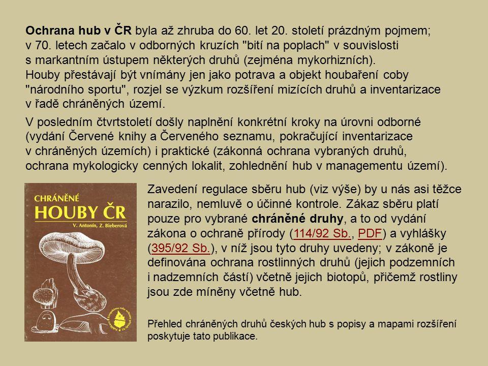 Ochrana hub v ČR byla až zhruba do 60. let 20. století prázdným pojmem; v 70. letech začalo v odborných kruzích