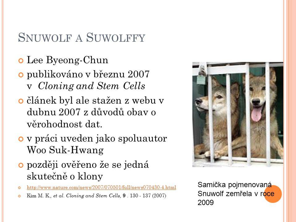 S NUWOLF A S UWOLFFY Lee Byeong-Chun publikováno v březnu 2007 v Cloning and Stem Cells článek byl ale stažen z webu v dubnu 2007 z důvodů obav o věro