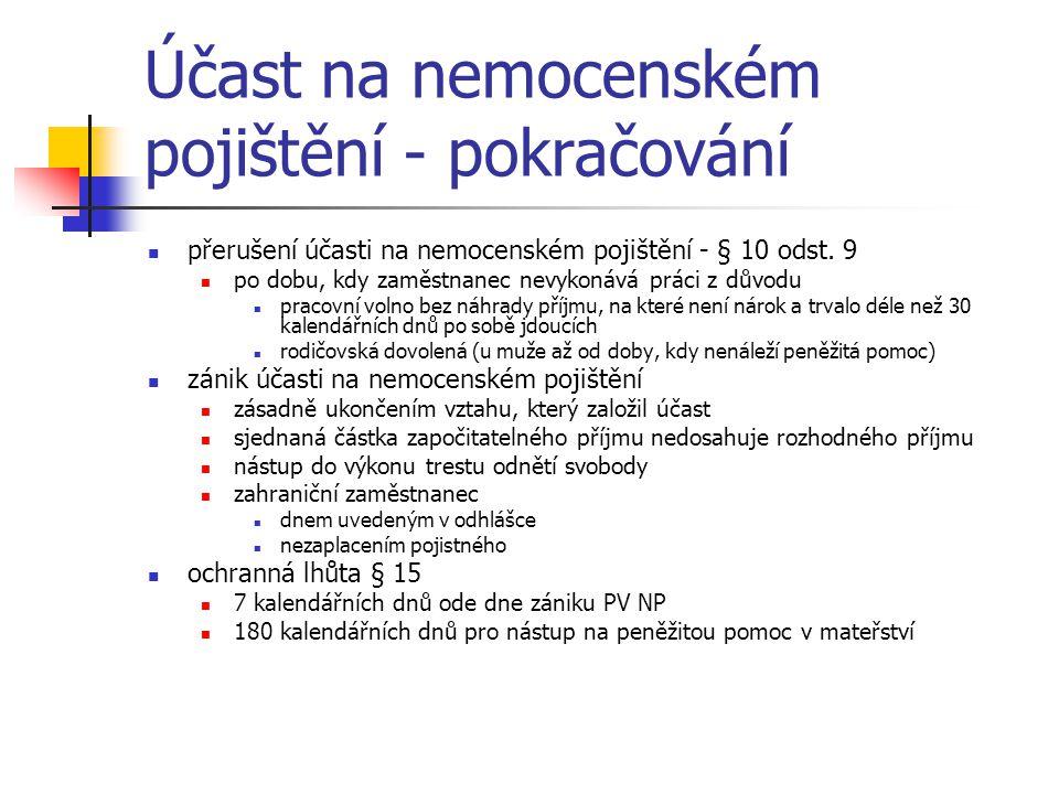 Účast na nemocenském pojištění - pokračování přerušení účasti na nemocenském pojištění - § 10 odst. 9 po dobu, kdy zaměstnanec nevykonává práci z důvo