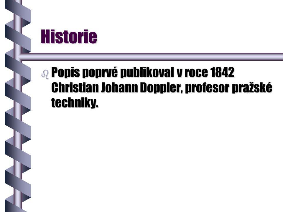Historie b Popis poprvé publikoval v roce 1842 Christian Johann Doppler, profesor pražské techniky.