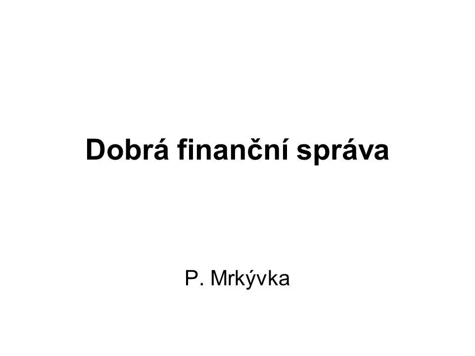Dobrá finanční správa P. Mrkývka