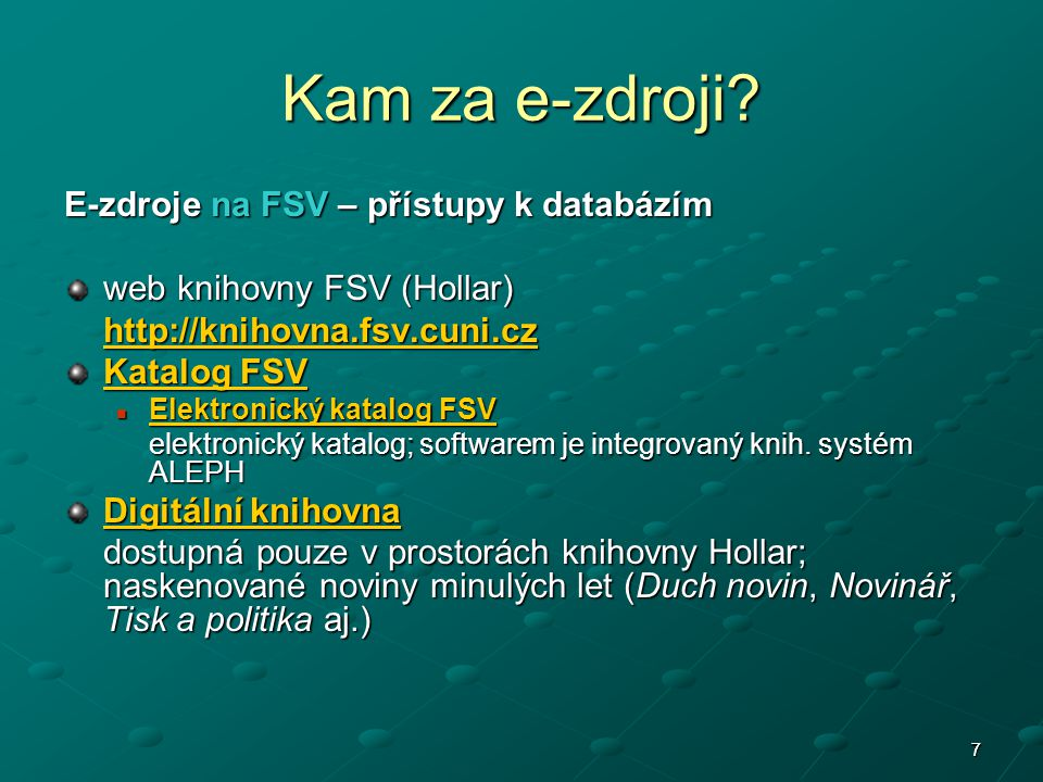 77 E-zdroje na FSV – přístupy k databázím web knihovny FSV (Hollar) http://knihovna.fsv.cuni.cz Katalog FSV Katalog FSV Elektronický katalog FSV Elekt