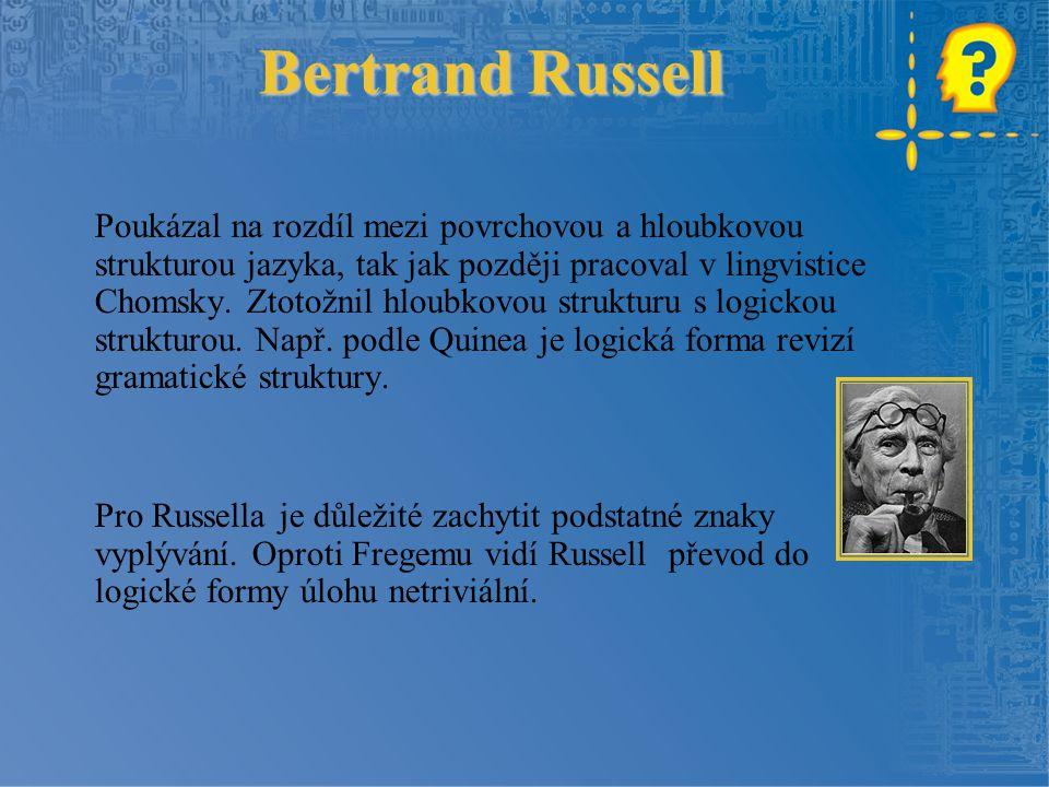 Bertrand Russell Poukázal na rozdíl mezi povrchovou a hloubkovou strukturou jazyka, tak jak později pracoval v lingvistice Chomsky.