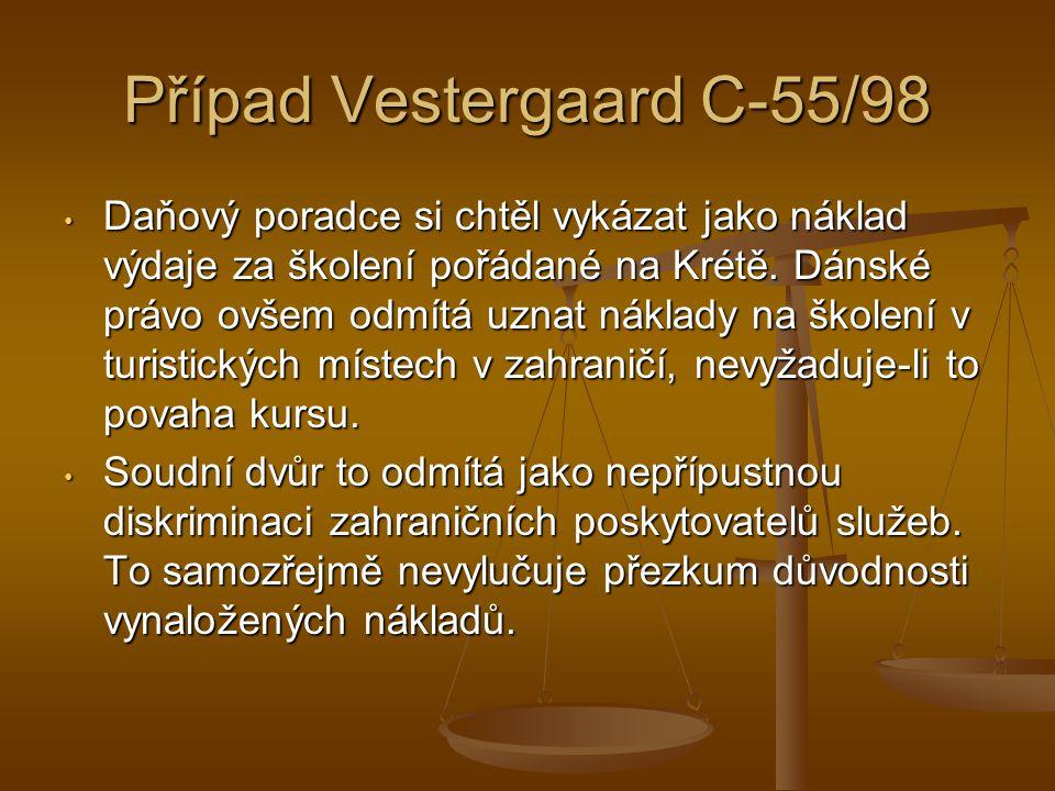 Případ Vestergaard C-55/98 Daňový poradce si chtěl vykázat jako náklad výdaje za školení pořádané na Krétě.