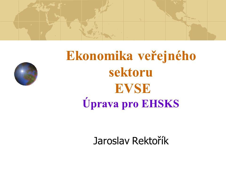 Ekonomika veřejného sektoru EVSE Úprava pro EHSKS Jaroslav Rektořík