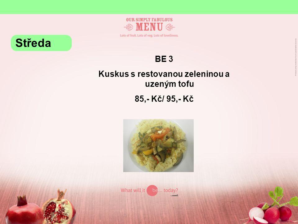 BE 3 Kuskus s restovanou zeleninou a uzeným tofu 85,- Kč/ 95,- Kč Středa