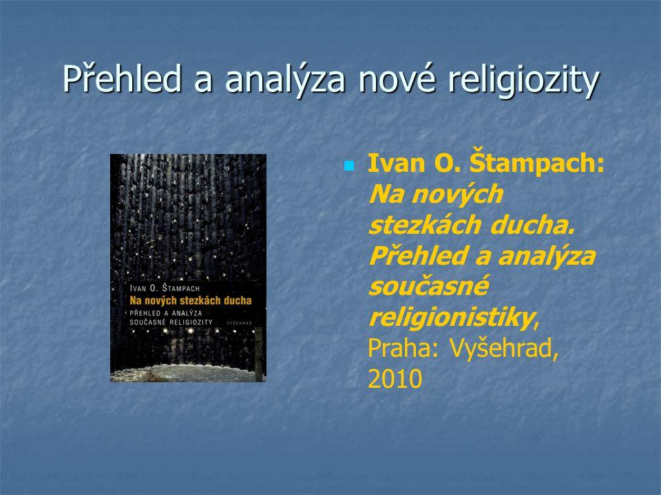 Přehled a analýza nové religiozity Ivan O. Štampach: Na nových stezkách ducha.