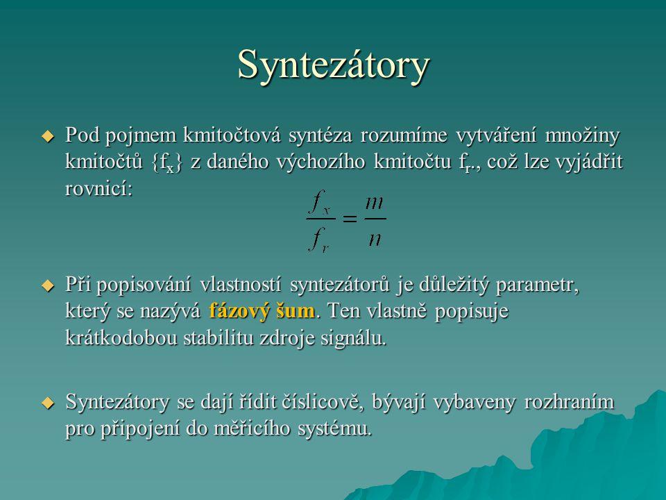 Syntezátory  Pod pojmem kmitočtová syntéza rozumíme vytváření množiny kmitočtů {f x } z daného výchozího kmitočtu f r., což lze vyjádřit rovnicí:  P
