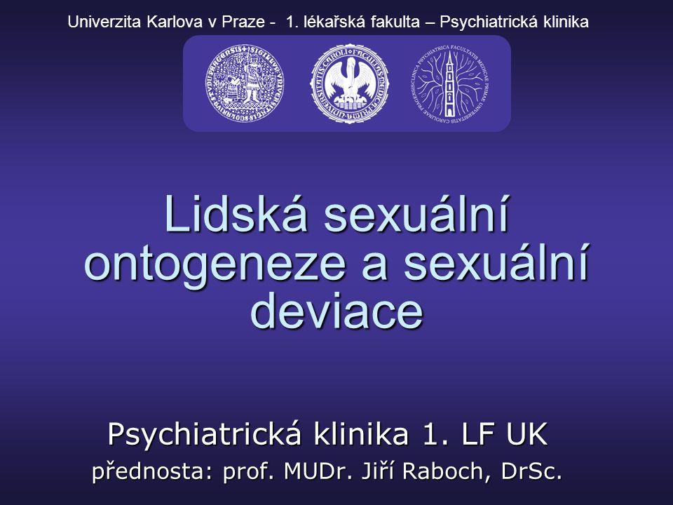 Lidská sexuální ontogeneze a sexuální deviace Psychiatrická klinika 1.