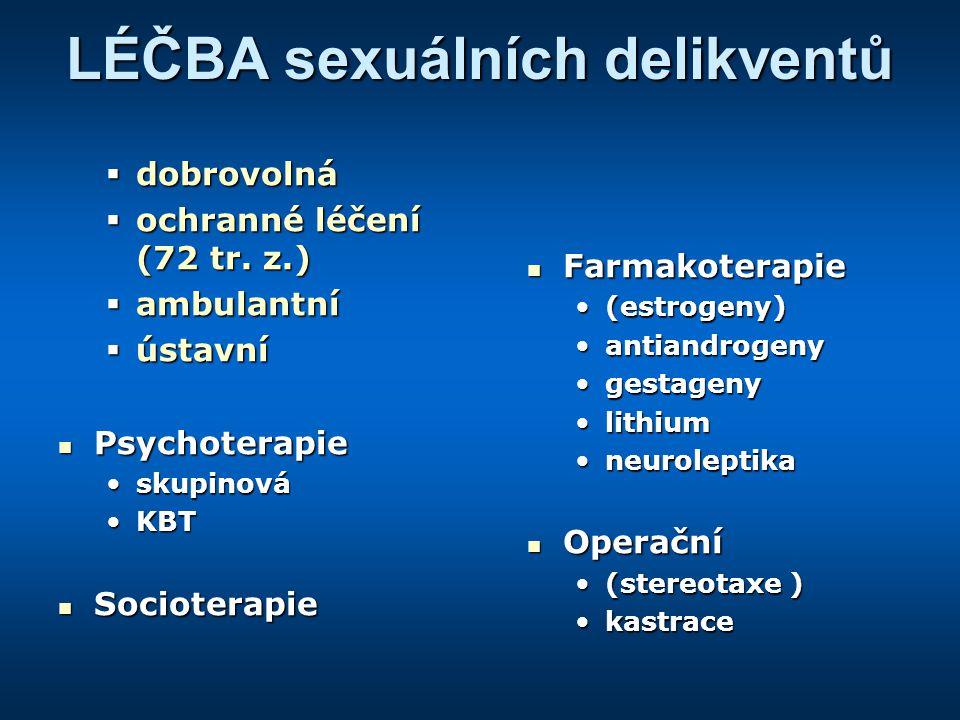 LÉČBA sexuálních delikventů  dobrovolná  ochranné léčení (72 tr.