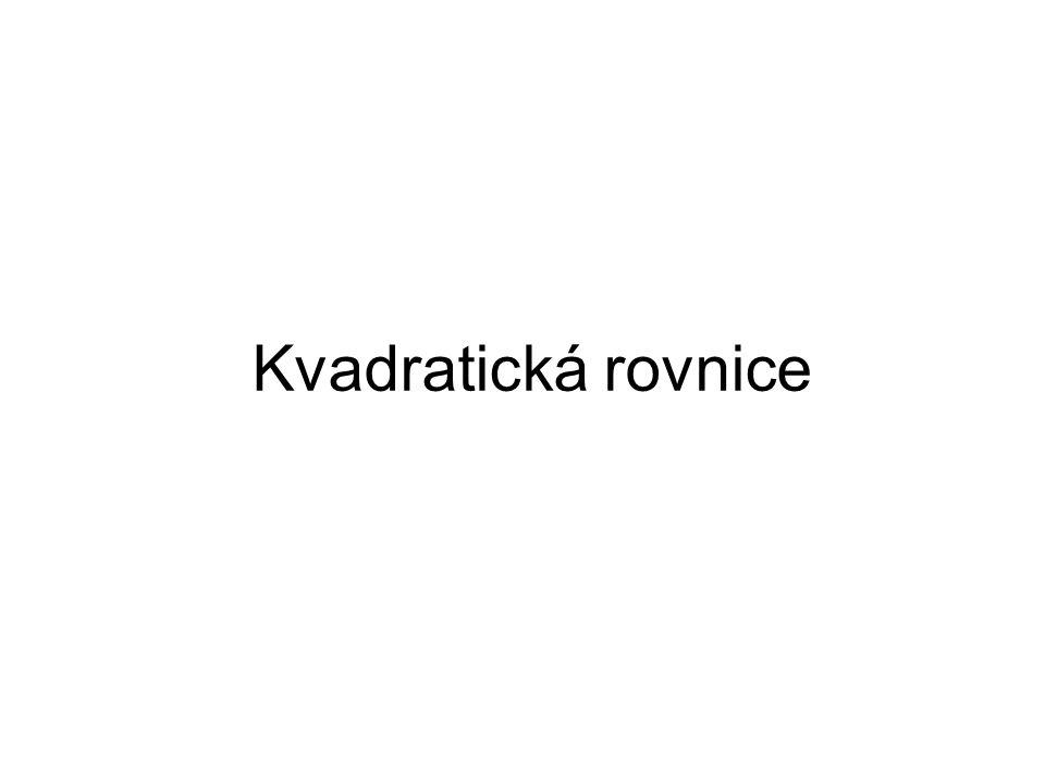 Kvadratickou rovnicí s jednou neznámou x je každá rovnice tvaru: ax 2 + bx + c = 0 kvadratický člen lineární člen absolutní člen Dostupné z Metodického portálu www.rvp.cz, ISSN: 1802-4785, financovaného z ESF a státního rozpočtu ČR.