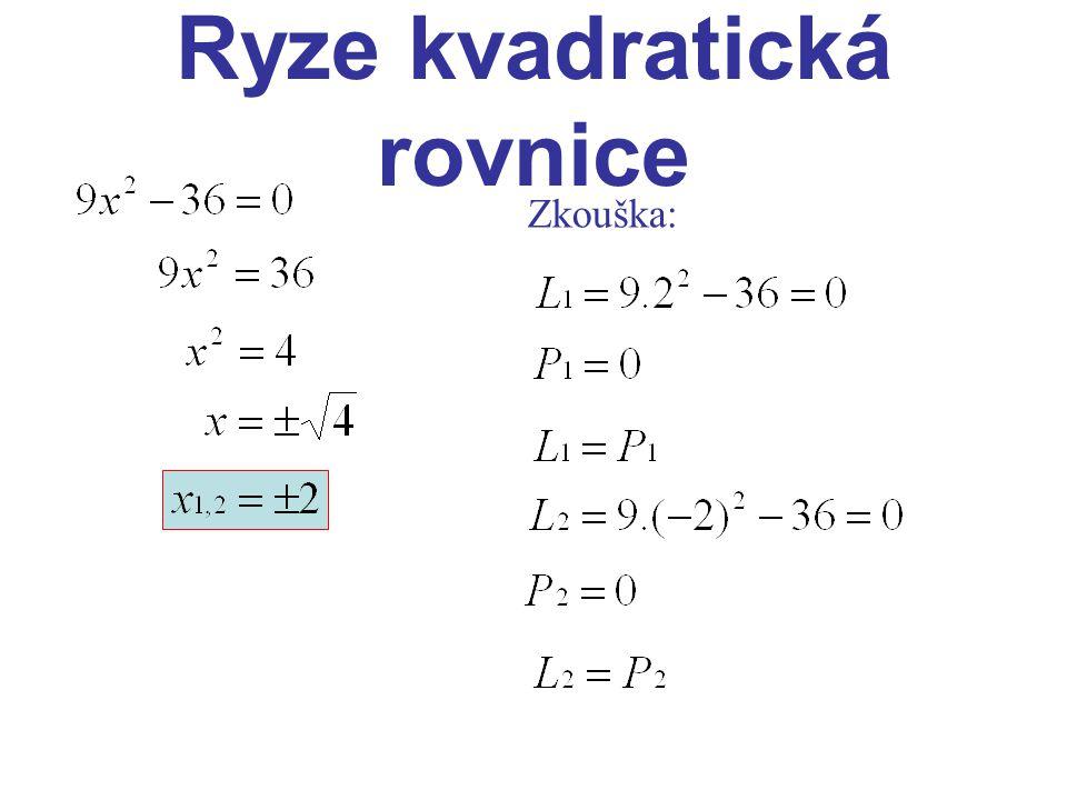 Ryze kvadratická rovnice Zkouška: