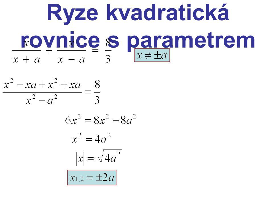 Kvadratická rovnice Řešení kvadratických rovnic: b) Kvadratická rovnice bez absolutního členu Součin je roven nule, když aspoň jeden z činitelů je roven nule Kdy je součin roven nule?