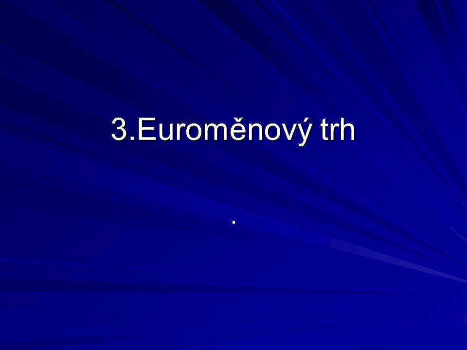 3.Euroměnový trh.