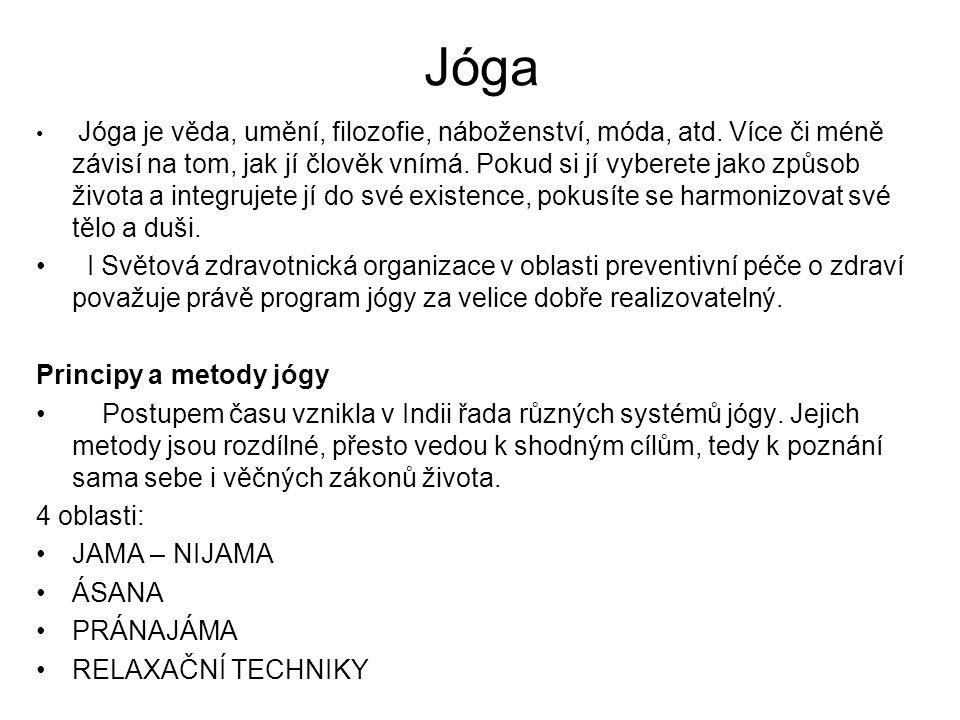 Jóga Jóga je věda, umění, filozofie, náboženství, móda, atd. Více či méně závisí na tom, jak jí člověk vnímá. Pokud si jí vyberete jako způsob života