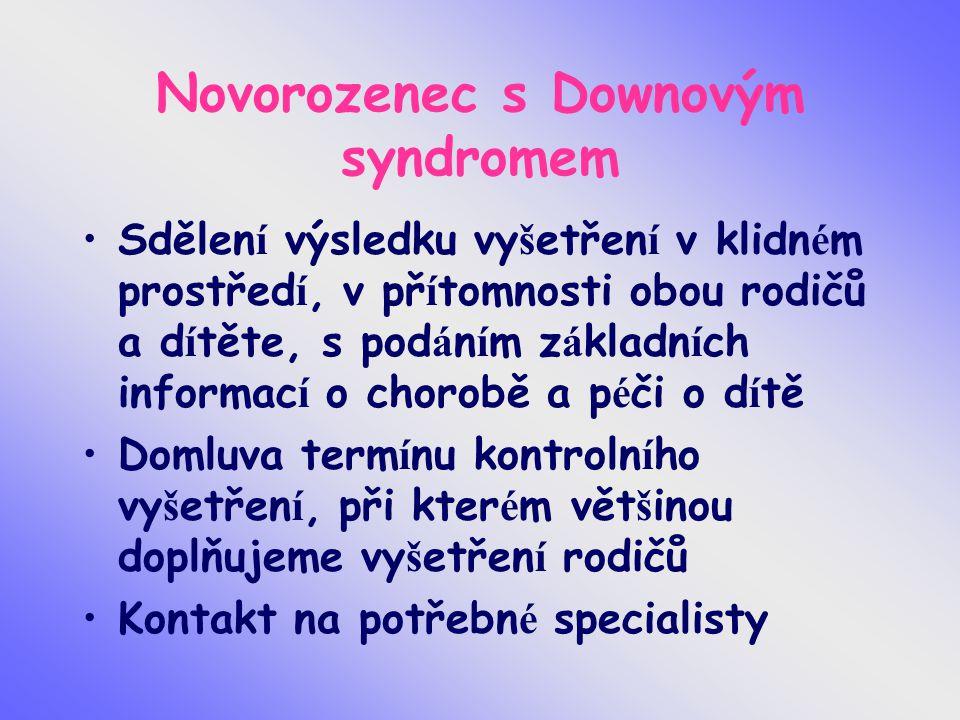 Novorozenec s Downovým syndromem Sdělen í výsledku vy š etřen í v klidn é m prostřed í, v př í tomnosti obou rodičů a d í těte, s pod á n í m z á klad