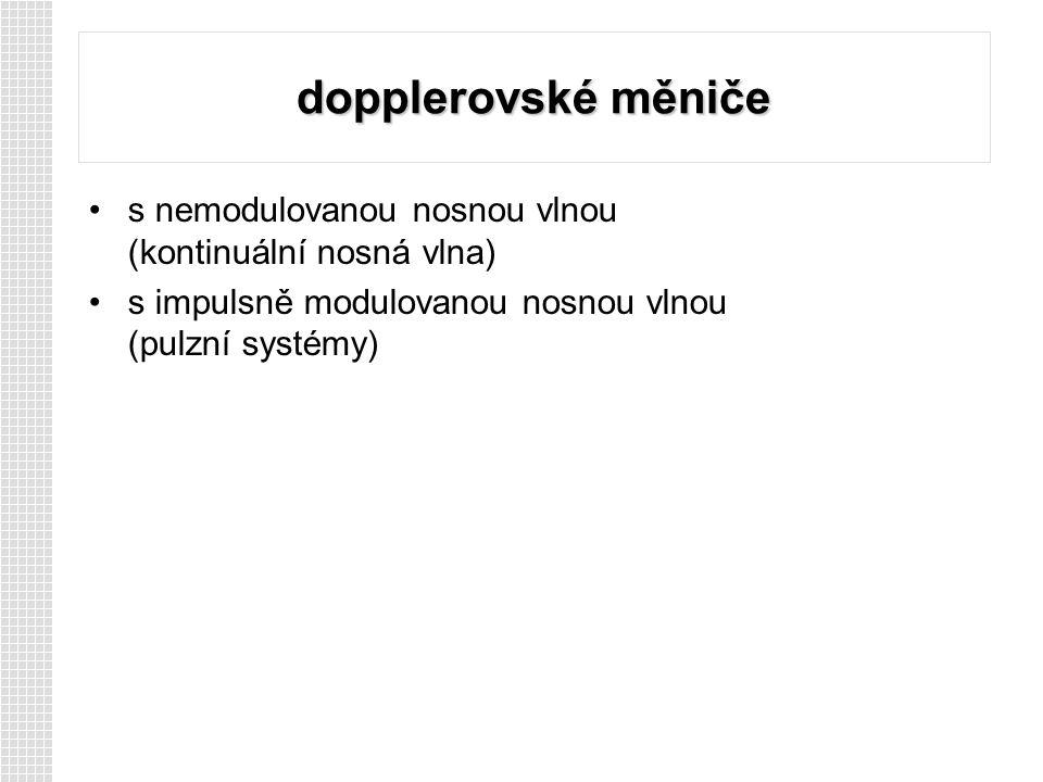 dopplerovské měniče s nemodulovanou nosnou vlnou (kontinuální nosná vlna) s impulsně modulovanou nosnou vlnou (pulzní systémy)